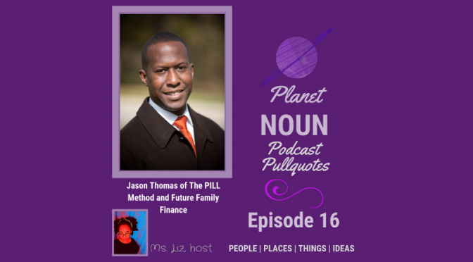Episode 16: Putting smarts to your money with Jason Thomas