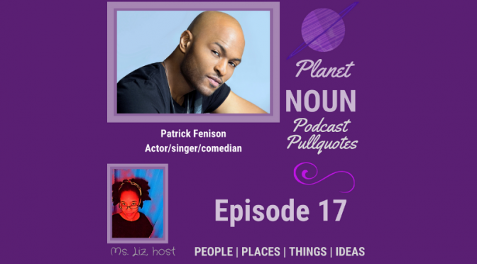 Episode 17: Warming up for the glow up with confidence, featuring Patrick Fenison