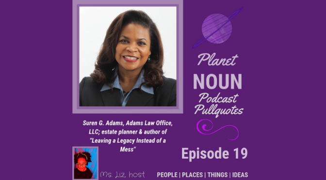 EPISODE 19—Wrangling financial loose ends before the inevitable end—with Attorney Suren G. Adams