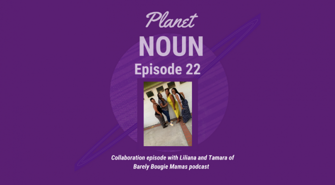 Episode 22:  A chat (& many laughs) with Barely Bougie Mamas