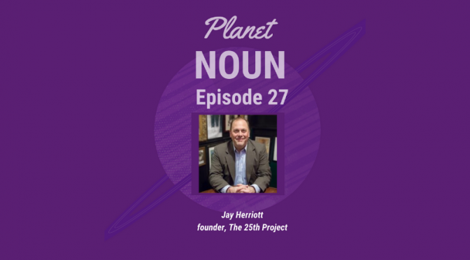 How 1 thing, 1 day, 1 time became a monthly matter with Jay Herriott of The 25th Project