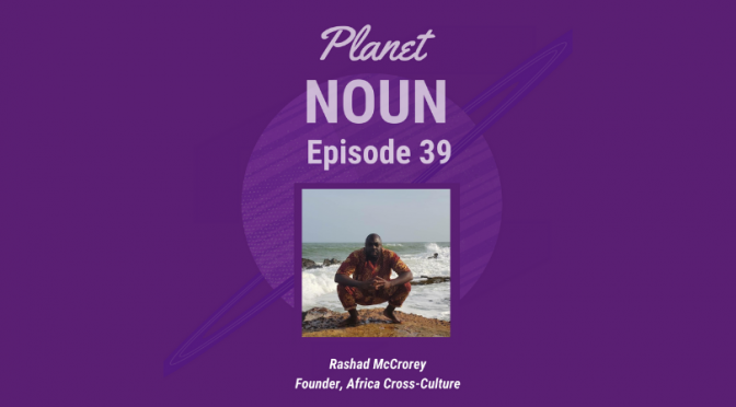 EPISODE 39—Rashad McCrorey and Pandemic-ing in Ghana?